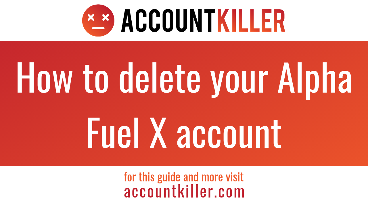 How to delete your Alpha Fuel X account