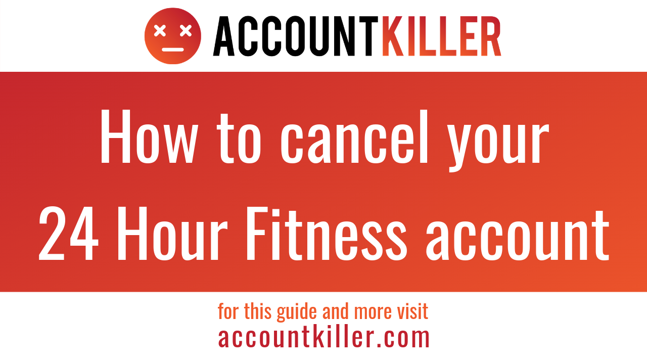 How to cancel your 24 Hour Fitness account