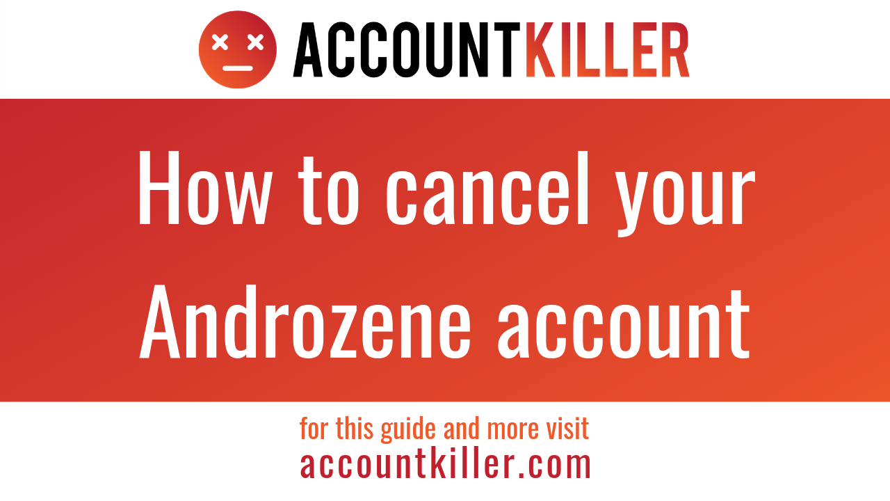 How to cancel your Androzene account