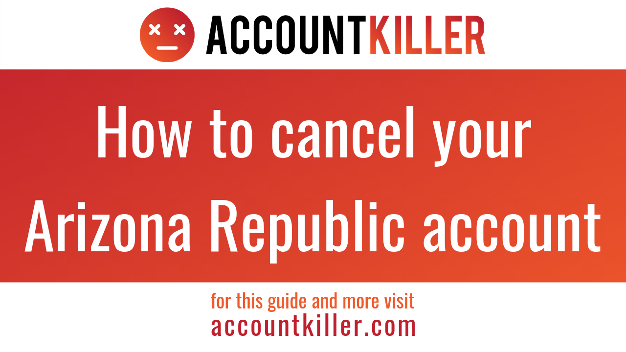 How to cancel your Arizona Republic account