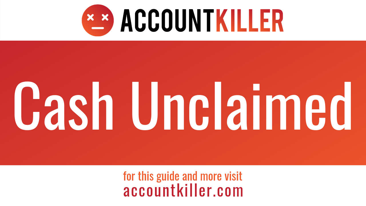 How to cancel your Cash Unclaimed account