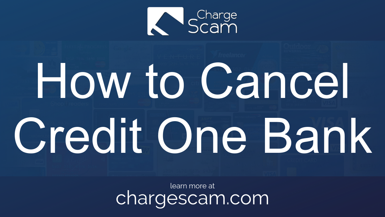 How to Cancel Credit One Bank