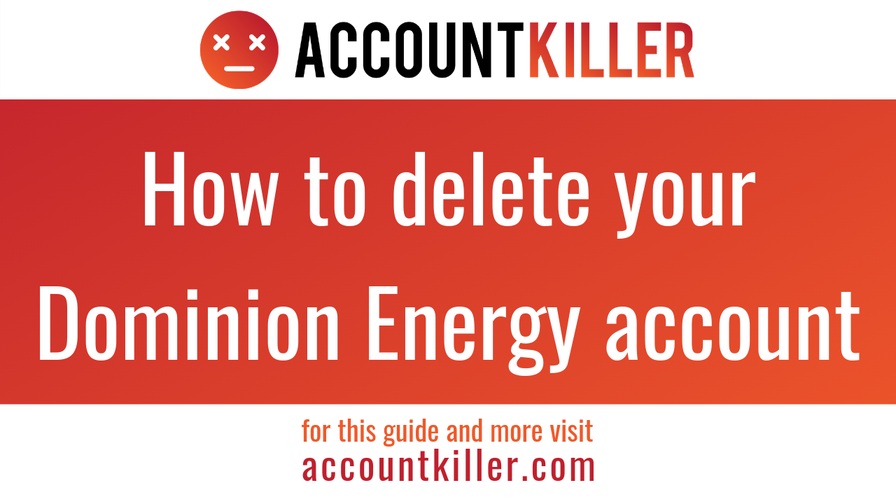 How to cancel your Dominion Energy account