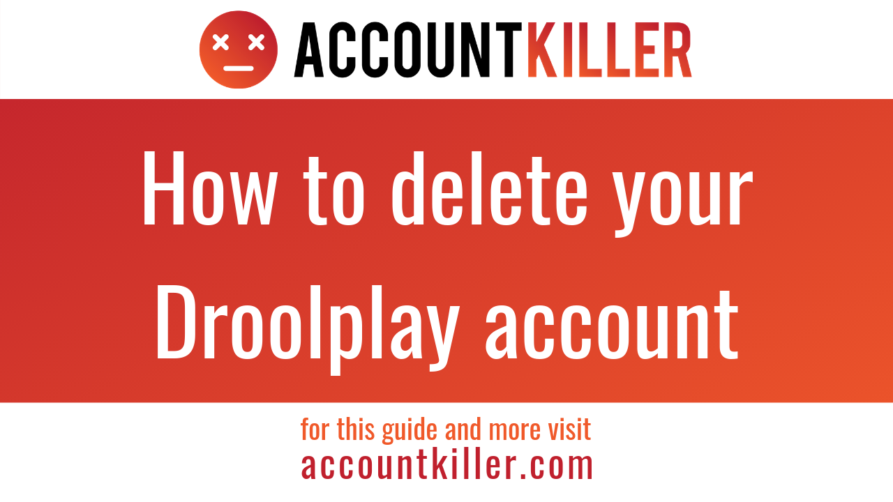 How to cancel your Droolplay account