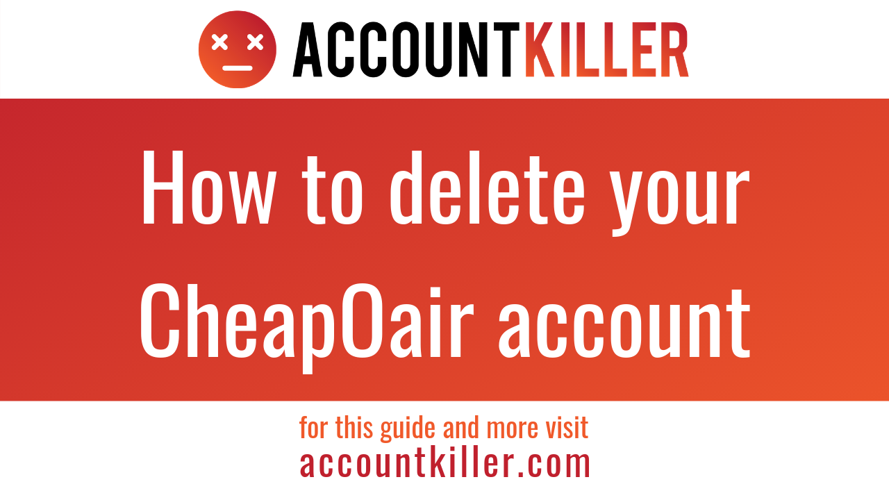 How to cancel your CheapOair account