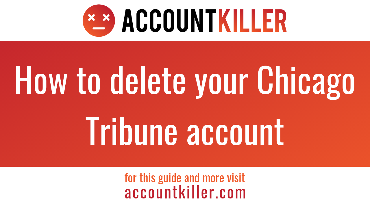How to cancel your Chicago Tribune account