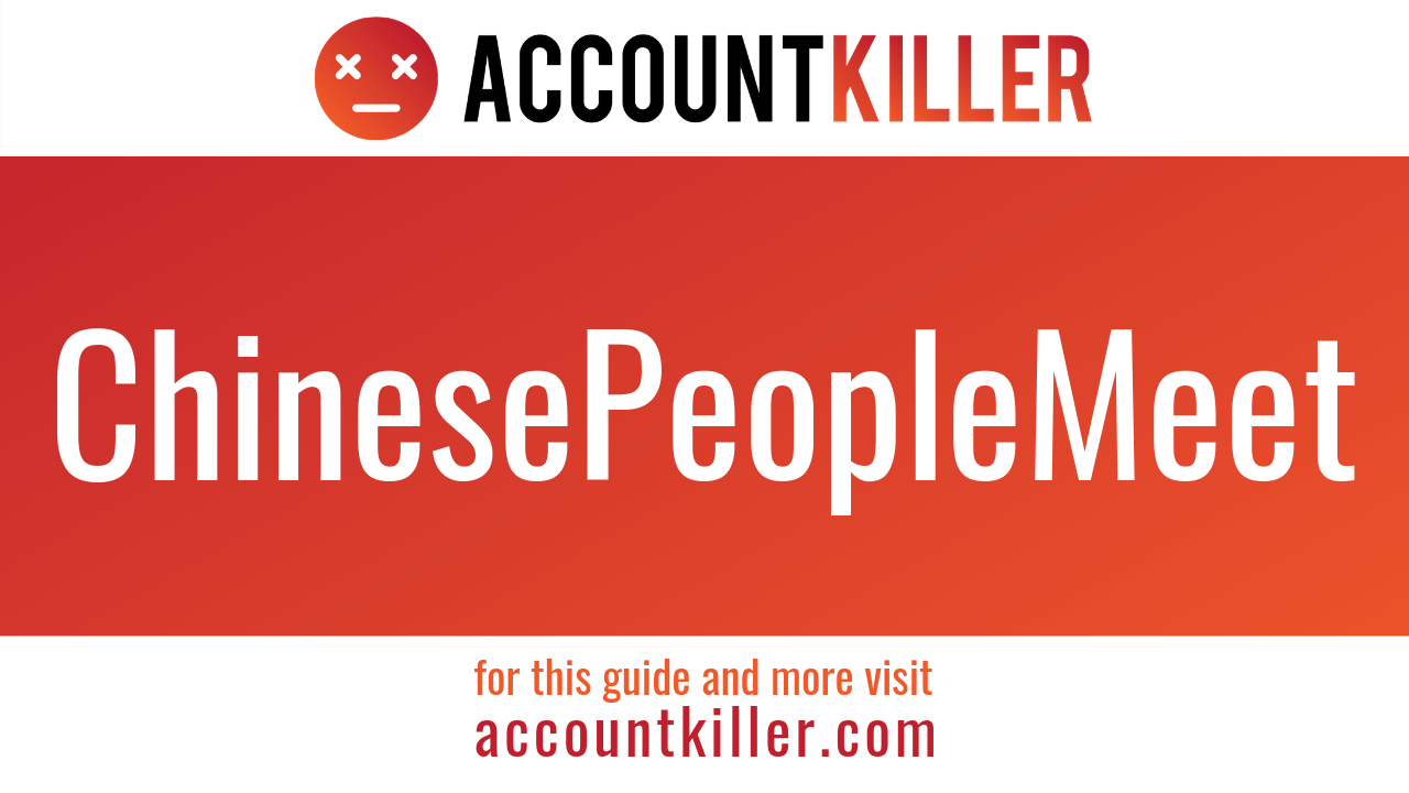 How to delete your ChinesePeopleMeet account