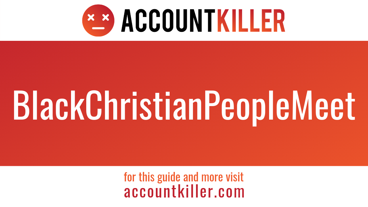 How to cancel your BlackChristianPeopleMeet account