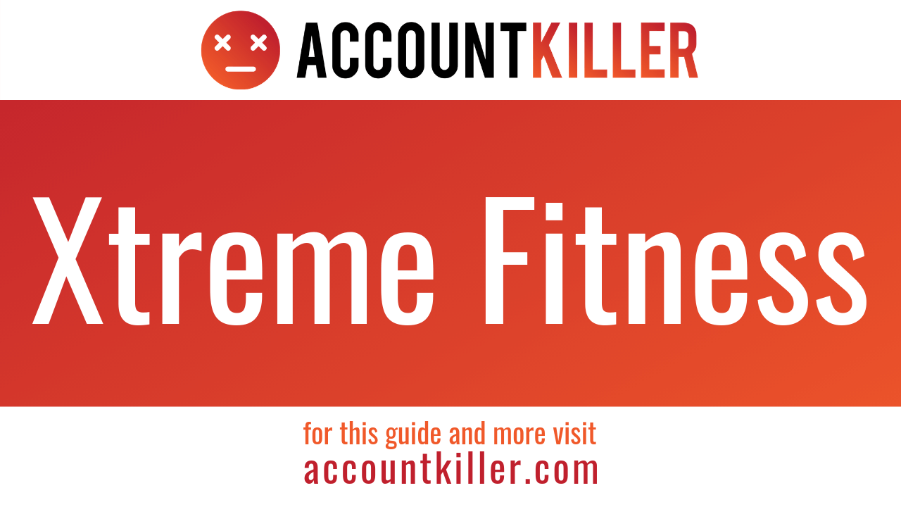 How to cancel your Xtreme Fitness account