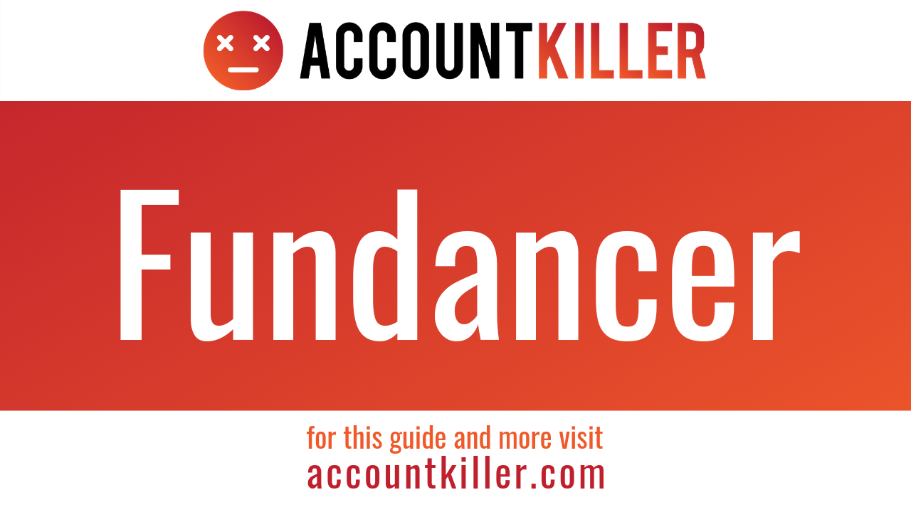 How to cancel your Fundancer account