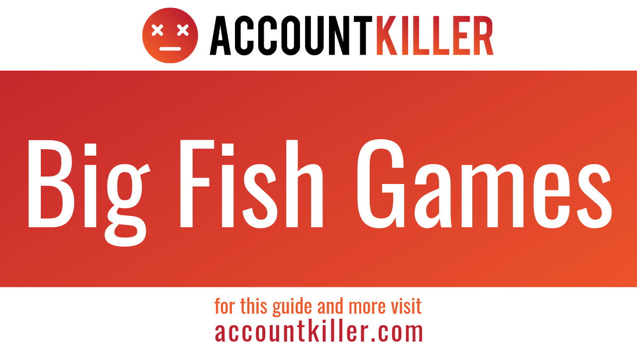 How to cancel your Big Fish Games account