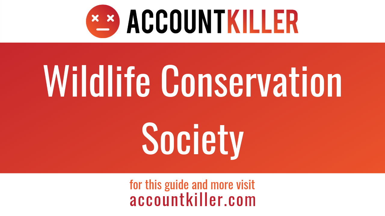 How to cancel your Wildlife Conservation Society account