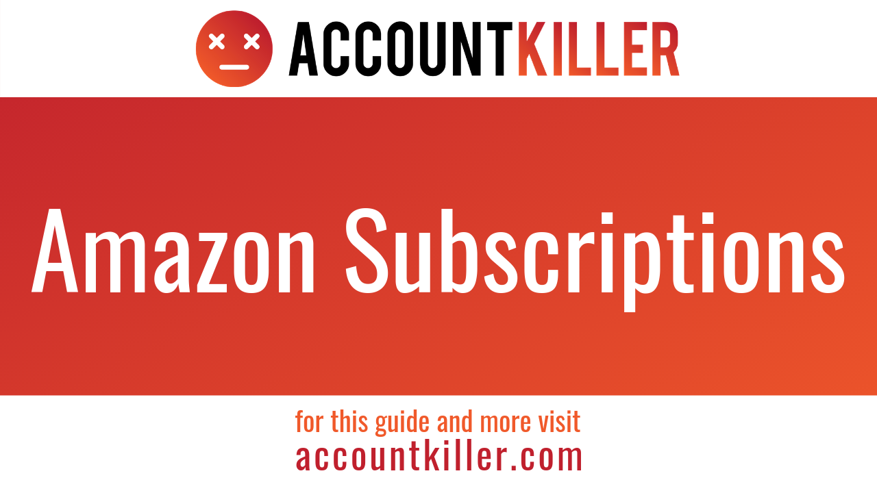 How to cancel your Amazon Subscriptions account
